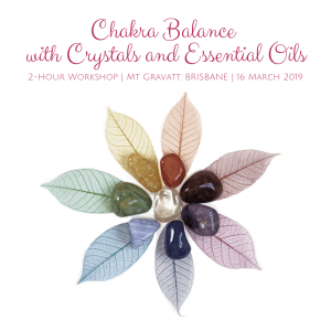 Chakra Balance with Crystals and Essential Oils March 2019 Mt Gravatt Brisbane