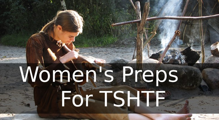 Women's Preps For TSHTF And Now |episode 156