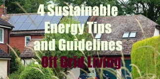 4 Sustainable Energy Tips and Guidelines - Off Grid Living