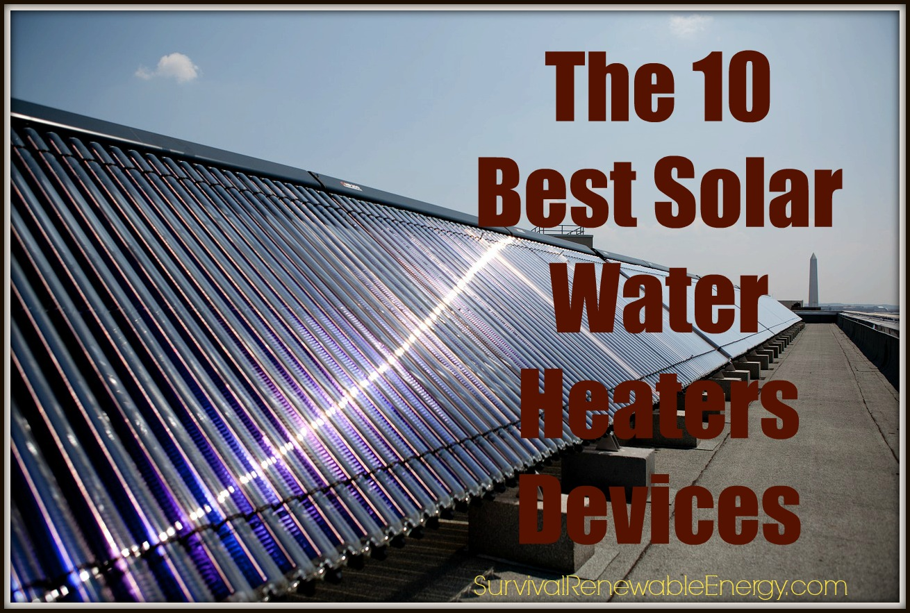 The 6 Best Solar Water Heater Systems For Home U0026 Camping