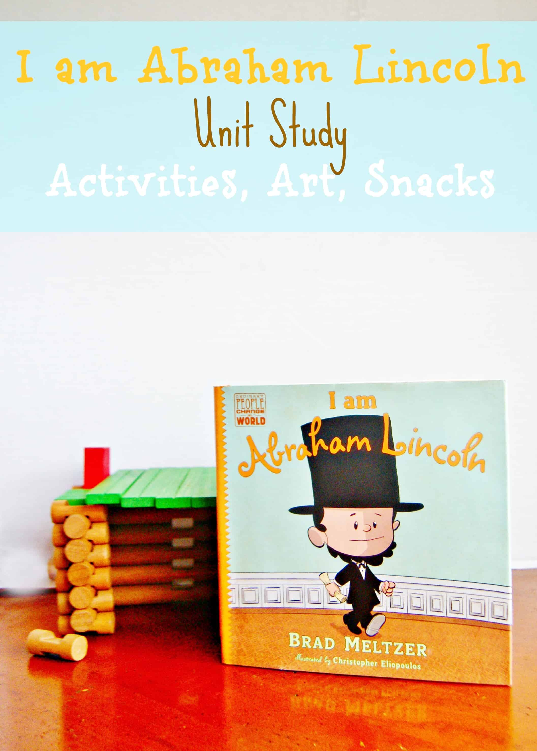 I Am Abraham Lincoln Unit Study Day 2 Presidential Puppet Log Cabin Amp More