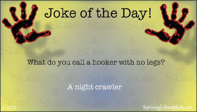 Daily Joke: What do you call a hooker with no legs?