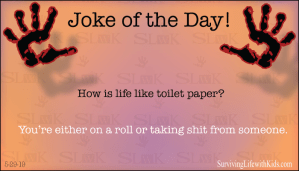 How is Life like Toilet Paper?