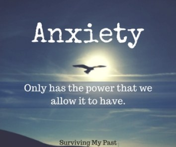 anxiety only has the power that we allow it to have - anxiety quote - surviving my past