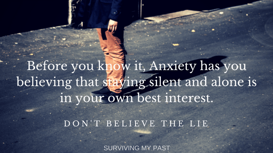 anxiety-wants-you-to-stay-silent-and-alone-anxiety-quote-survivingmypast Anxiety wants you to suffer in silence and isolation