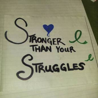 stronger-than-your-struggles-jenna-white I'm still here, and stronger than my struggles.