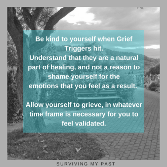 be kind to yourself when grief triggers hit - quote- surviving my past