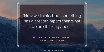 mike bundrant - How we think about something has a greater impact than what we are thinking about.