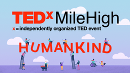 Speaker - TEDxMileHigh -  Buell Theater @ Buell Theater - Denver Center for Performing Arts