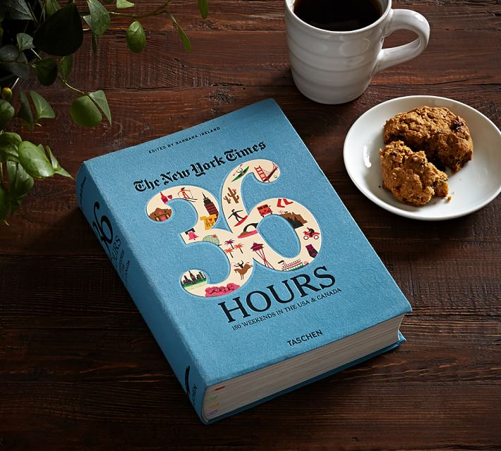 The New York Times: 36 Hours 150 Weekends in the USA & Canada by Barbara Ireland, Pottery Barn