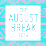 The August Break 2014
