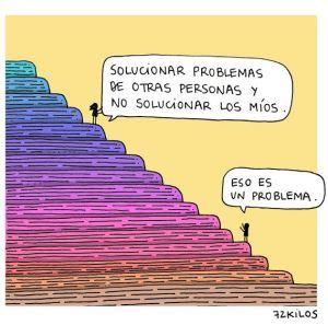 solucionar problemas de otras personas y no solucionar los míos... eso es un problema