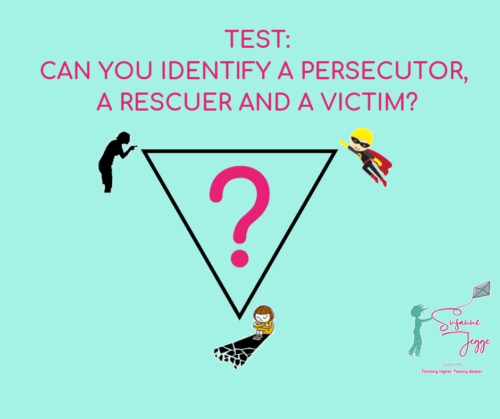 Test to identify a Persecutor, a Rescuer or a Victime