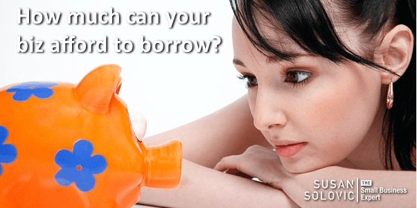 How much can your small business afford to borrow