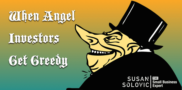 Greedy angel investors