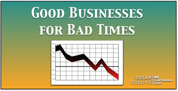 good businesses for bad times