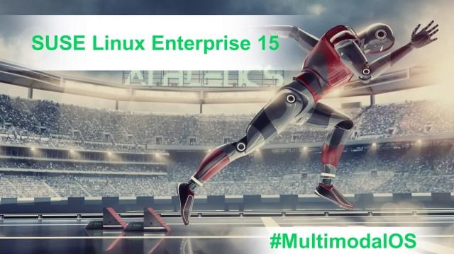 #MultimodalOS - SUSE Linux Enterprise 15