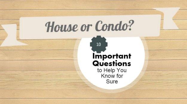 House or Condo?
