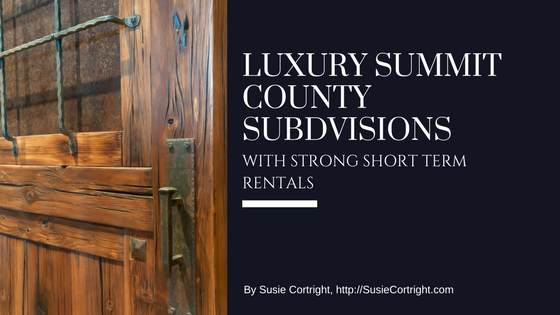 Luxury Breckenridge and Summit County Homes with Strong Short Term Rental Income