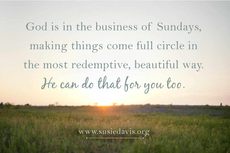 God is in the business of Sunday.