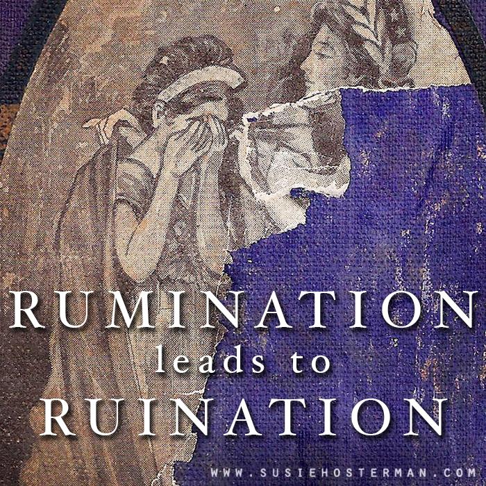 Rumination Ruination