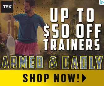 TRX TRAINING - FATHER'S DAY SALE - SAVE UP TO $50 OFF ALL TRAINERS, plus FREE Shipping on Orders $99