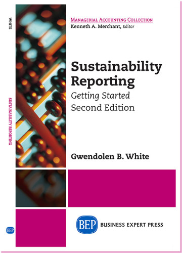 Sustainability Reporting: Getting Started, 2015 (2nd edition). Gwendolen B. White