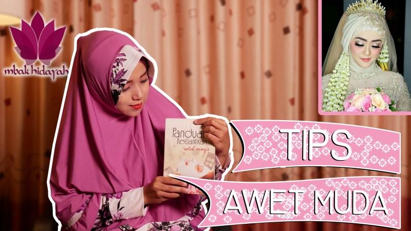 Tips Rahasia Awet Muda Secara Islami Versi Mbak Hidayah