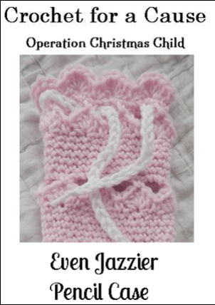 Crochet for a Cause: Even Jazzier Pencil Case