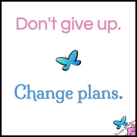 Don't Give Up_Change Plans[2]