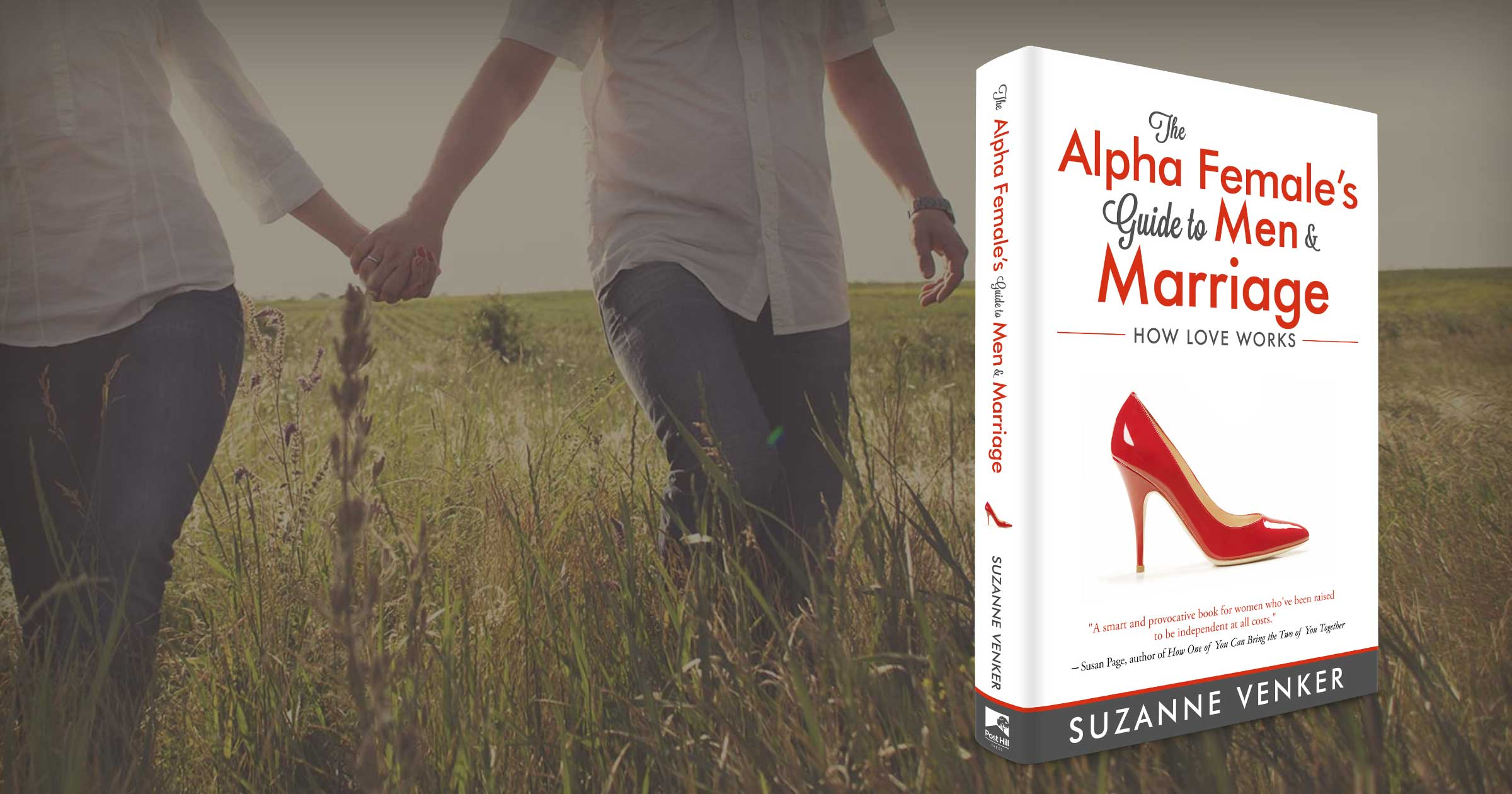 The Alpha Female's Guide to Men & Marriage: HOW LOVE WORKS