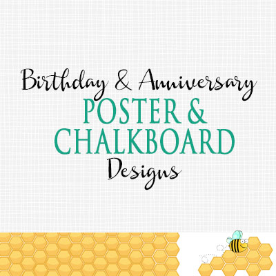 Birthday & Anniversary Chalkboard & Poster Designs