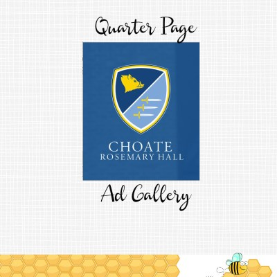 Choate Quarter Page Ads
