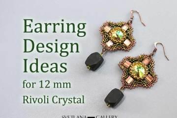 Earring Design Ideas for 12 mm Rivoli Crystal