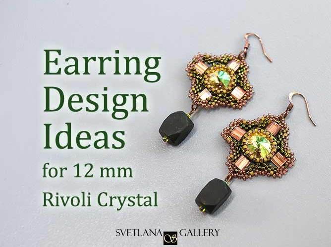 Earring Design Ideas for 12 mm Rivoli Crystal