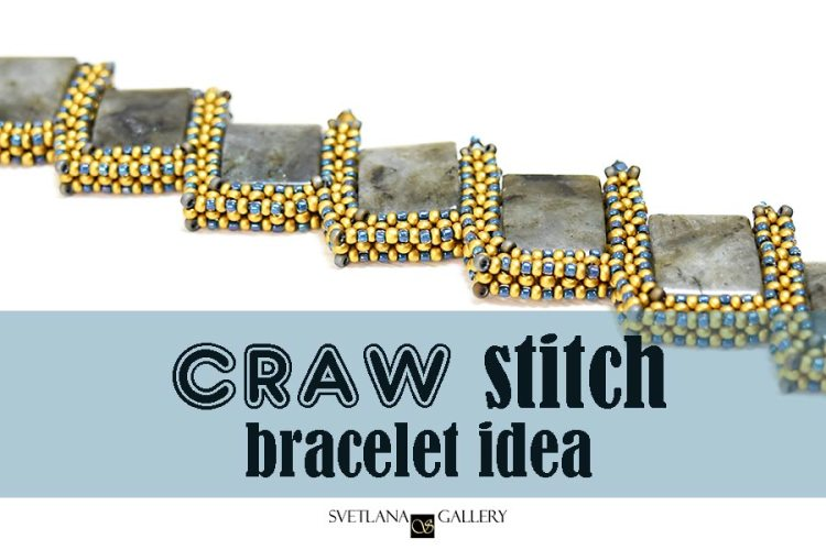 CRAW Stitch Bracelet Idea with Labradorite Beads - Svetlana.Gallery