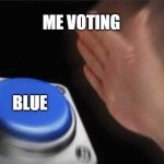 Urgh, still voting blue though