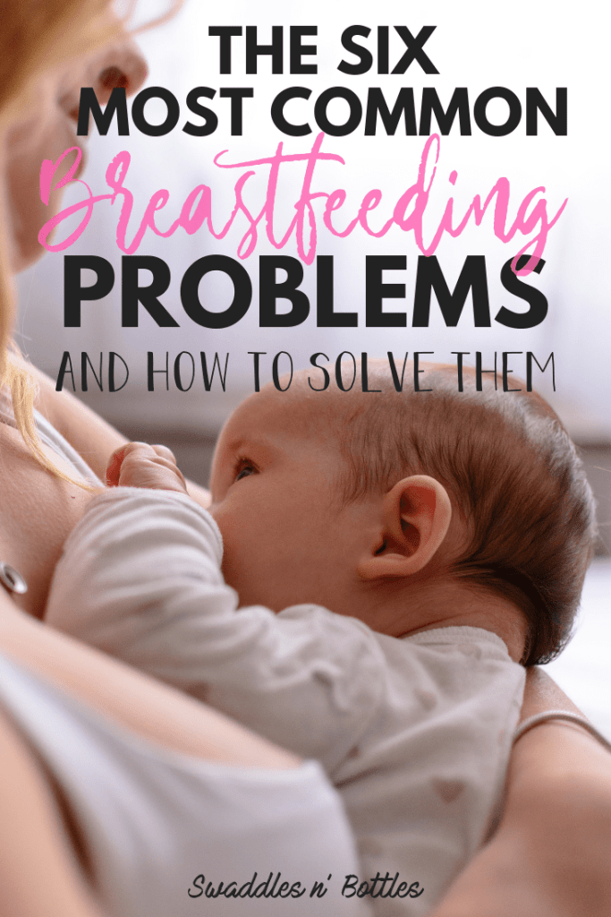 The Six Most Common breastfeeding problems and how to solve them