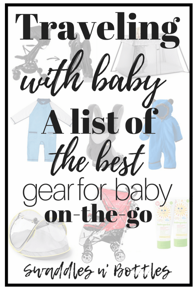 Traveling with Baby: A List of the Best Gear for A Baby On The Go!