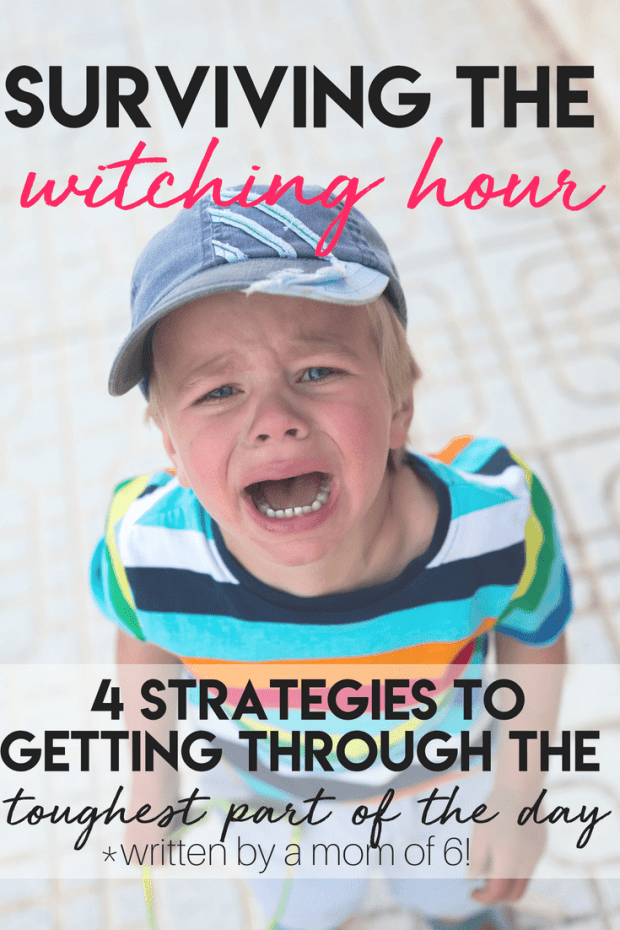 Surviving the witching hour. Strategies to get through the toughest part of the day, written by a mom of 6!