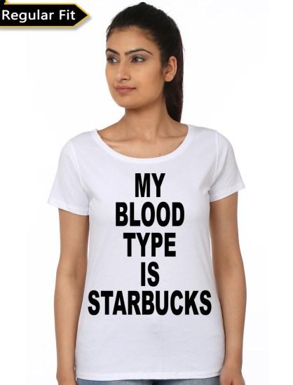 my blood type is starbucks white girls t-shirt