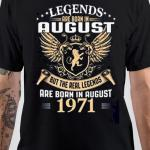 Legend Are Born August 1971 T-Shirt