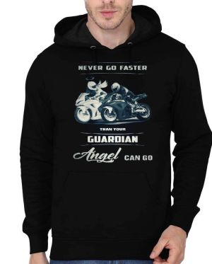 Never Go Faster Than your Guardian Angels Can Go Hoodie