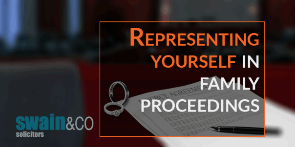 Representing yourself in family proceedings   Family Law Solicitors   Swain & Co Solicitors