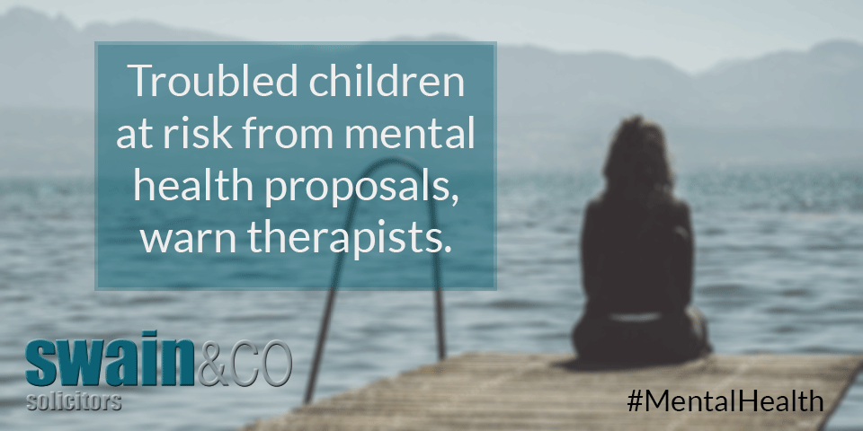 Troubled children at risk from mental health proposals, warn therapists