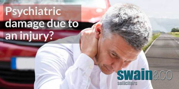 Personal Injury – Psychiatric damage due to an injury | Compensation Claim Solicitors | Swain & Co Solicitors