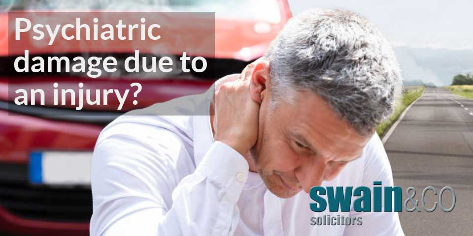 Personal Injury – Psychiatric damage due to an injury?