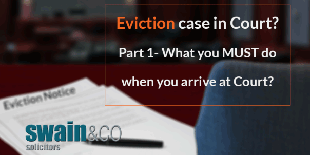 Eviction case in Court? Part 1- What you MUST do when you arrive at Court | Housing Law Legal Advice | Swain & Co Solicitors