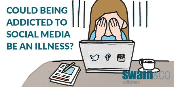 Could being addicted to social media be an illness | Mental Health Law | Swain & Co Solicitors