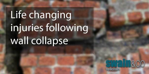 Life changing injuries following wall collapse | Personal Injury Lawyers | Swain & Co Solicitors